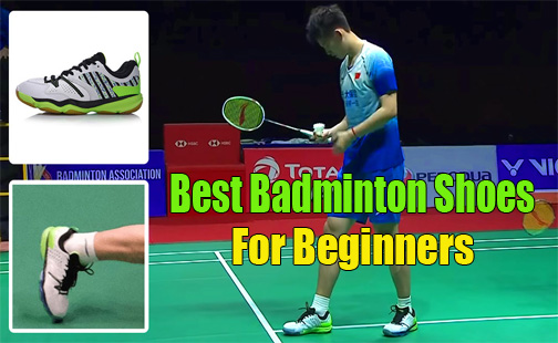 best badminton shoes for beginners, intermediate players and professionals